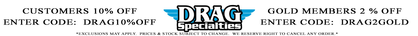Drag Specialties 10 to 12% Off Sale WHITE